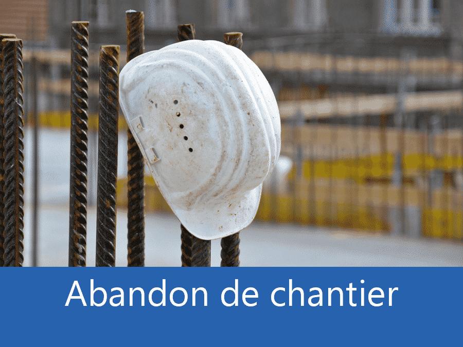 Abandon de chantier 58, problème chantier Nevers, Plus d'entreprises sur chantier Nièvres, expert abandon chantier 58,
